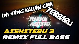 Download Lagu DJ AISHITERU 3🔊 REMIX FULL BASS_TERBARU_ || 2020 mp3