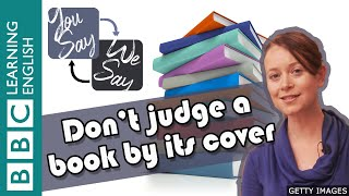 We Say - You Say: Don't judge a book by its cover