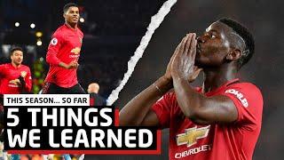 5 Things We've Learned This Season... So Far   Solskjaer's Man United