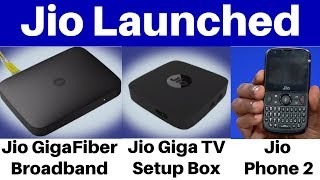 Jio Launched Jio GigaFiber FTTH broadband service,Jio Giga Tv Setup Box and Jio Phone 2 In Jio AGM.
