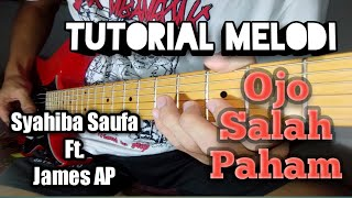 Tutorial Melodi - Ojo Salah Paham - Syahiba Saufa Ft. James AP