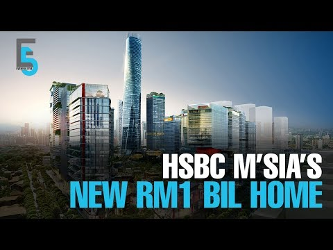 EVENING 5: HSBC Invests RM1 Bil In TRX HQ