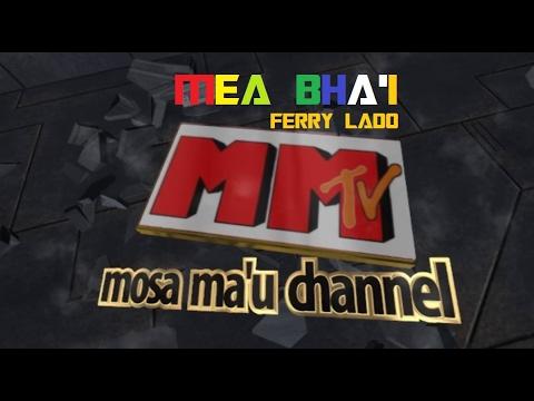 Lagu Ja'i paling seru : Mea Bha'i (Ferry Lado)