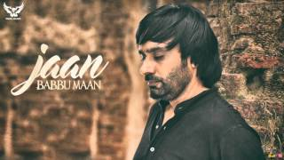 Babbu Maan - Jaan | Talaash | Full Audio | Latest Punjabi Songs 2016