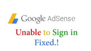 [Fixed] Unable to Sign in Google Adsense.!