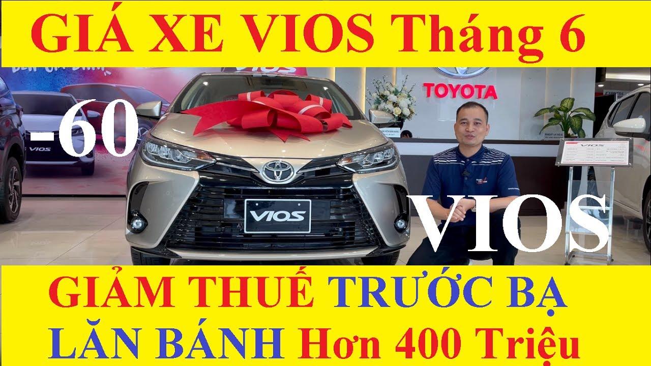 ✅Bảng Giá Xe Toyota Vios Tháng 6/2021 Cập Nhật Khuyến Mại Mới Nhất Hôm Nay Lăn Bánh Hơn 400 Triệu