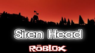 Siren Head [1.5.4] By yingyang57 [Roblox]