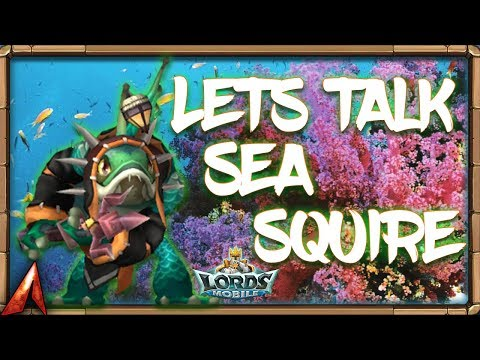 Lets Talk Sea Squire! Hero Review! Lords Mobile