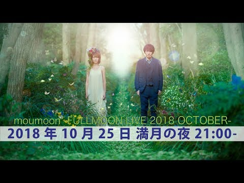 FULLMOON LIVE 2018 OCTOBER On YouTubeLIVE