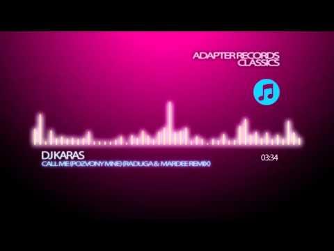 DJ Karas - Call Me (Pozvony Mne) (Raduga & MarDee Remix)