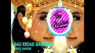 Bali Kecak Harmony (HASTON REMIX) - Stafaband
