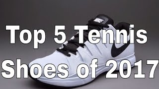 Top 5 Best Tennis Shoes of 2017