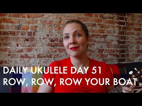 Row Row Row Your Boat Daily Ukulele Day 51 Youtube