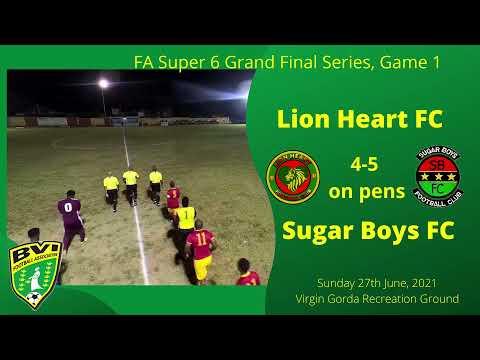 FA Super 6 Championship Final, game 1, Sugar Boys FC beat Lion Heart FC 5 - 4 on penalties, 27/6/21