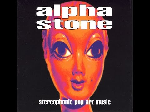 Alpha Stone (uk) - Stereophonic Pop Art Music (1996) (Full album)