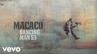 Macaco - Dancing Man 53 (Audio)