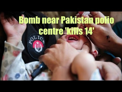Bomb near Pakistan polio centre kills 14