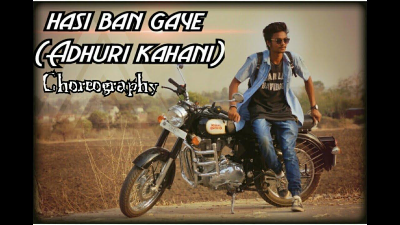 Humari Adhuri Kahani .... Hasi Ban Gaye Choreography