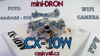 Test CX-10W►nejmenší dron s kamerou a WIFI!!│Aliexpress česky│Unboxing - rozbalovačka│TEST│