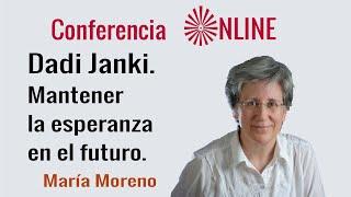 Dadi Janki: Mantener la Esperanza en el Futuro. Conferencia de María Moreno