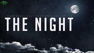 The Night: HEARTBREAKINGLY EMOTIONAL