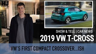 Show & Tell | Car News | 2019 Volkswagen T-Cross - yep...another small VW crossover