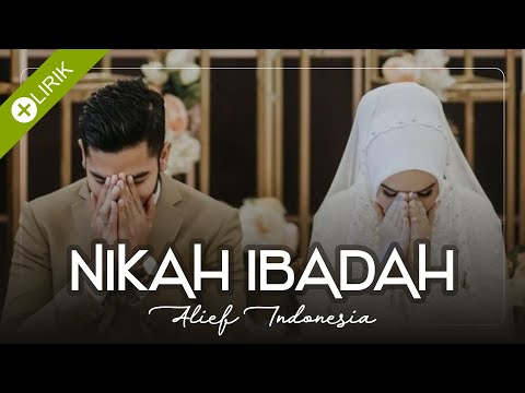 (NEW VERSION) Nikah Ibadah - Alief / VIDEO LIRIK
