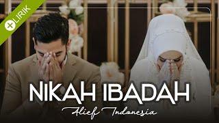 (NEW VERSION) Nikah Ibadah - Alief / VIDEO LIRIK
