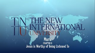 Keith Warrington - Mark Chapter 9 - Jesus is Worthy of Being Listened to