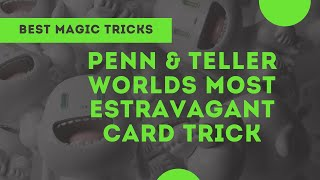 [Magic] Penn and Teller - Worlds Most Estravagant Card Trick