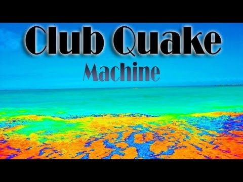 Club Quake - Machine
