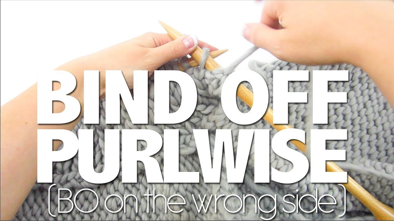 Knitting How To Bind Off Purlwise : How to bind off purlwise doovi