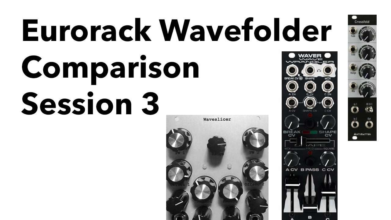 Eurorack wavefolder comparison session 3
