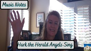 Music Notes #25 - Hark the Herald Angels Sing