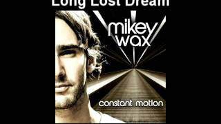 Watch Mikey Wax Long Lost Dream video