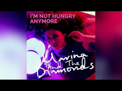 I'm Not Hungry Anymore - Marina and The Diamonds
