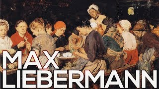 Max Liebermann: A collection of 238 paintings (HD)