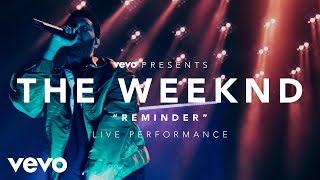 The Weeknd - Reminder Vevo Presents