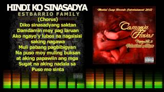 Repeat youtube video HINDI KO SINASADYA - EstBarrio Family