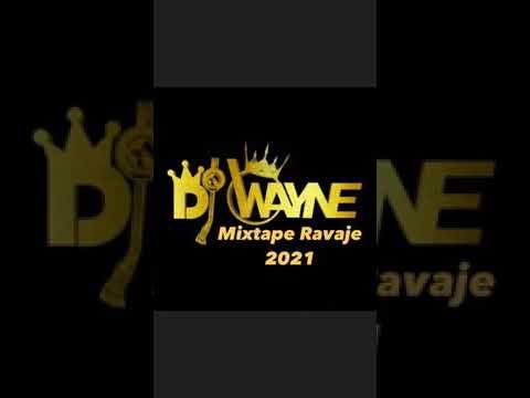Mixtape Ravaje 2021 by Dj Wayne