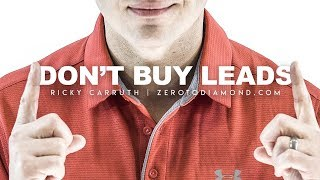 Don't BUY Real Estate Leads & Never Give Up