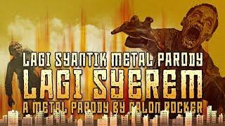 Lagi Syantik  Metal Parody | Lagi Syerem - Stafaband