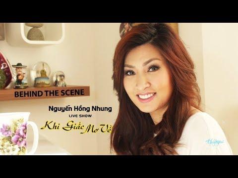 Nguyễn Hồng Nhung Live Show - Behind the Scenes (Hậu Trường Sân Khấu)