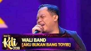 Pulang Dong Bang! Wali [AKU BUKAN BANG TOYIB] - Road To KDI 2019 (24/6)