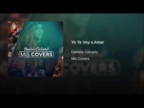 Daniela Calvario  yo te voy a amar