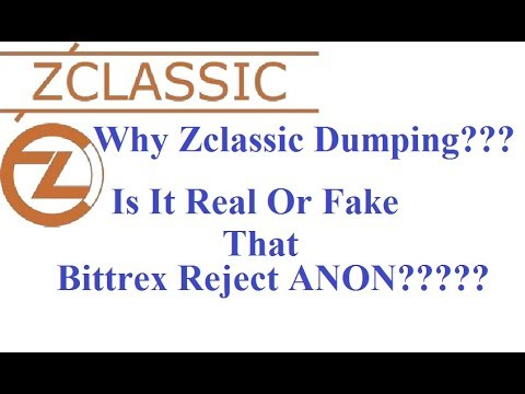 Why Zclassic (ZCL) Dumping??? Bittrex Reject ANON!!!!! New Update 2018