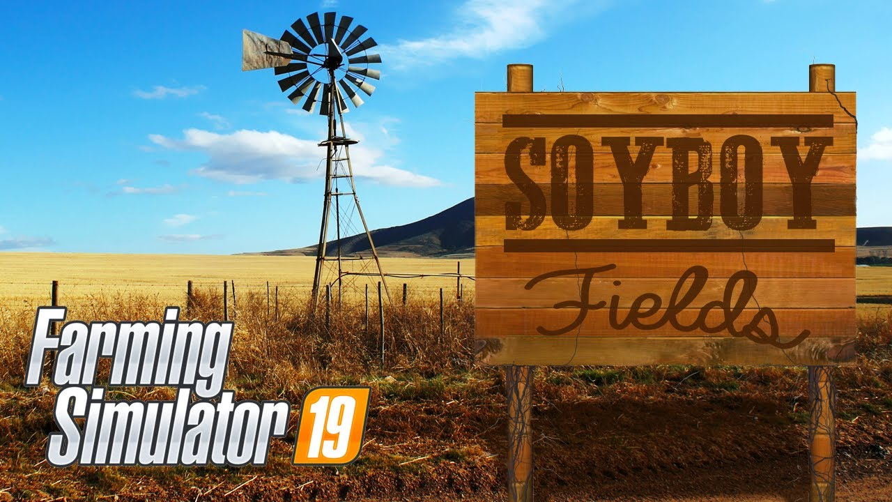 It Ain't Much, but It's Soyboy Work - Farming Simulator 19 Stream No. 2