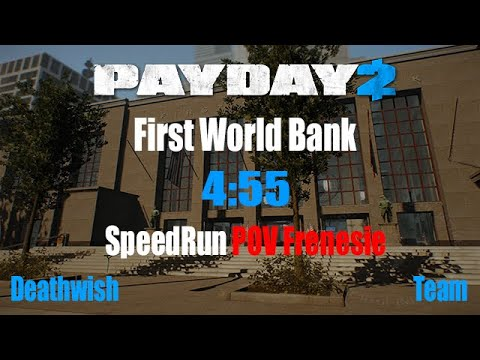 Payday 2 Speedrun First World Bank DW 4:55(Good time,Glitchless)
