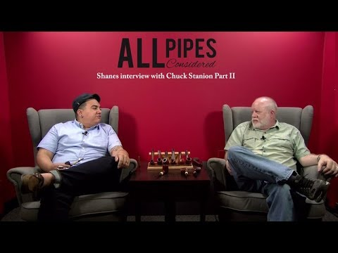 All Pipes Considered — Chuck Stanion Part 2 — Smokingpipes.com