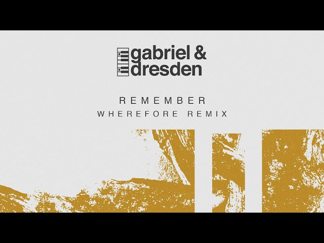 Gabriel & Dresden feat. Centre - Remember (Wherefore Remix)